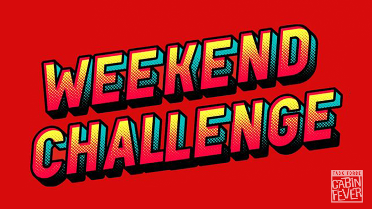 Task Force Cabin Fever Weekend Challenge - 1 Minute Movies